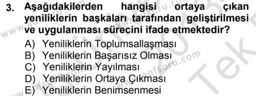 Yenilik Yönetimi Dersi 2013 - 2014 Yılı Tek Ders Sınavı 3. Soru