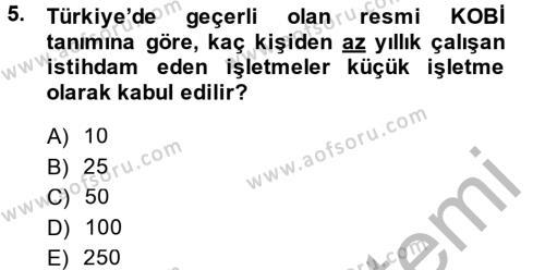 İşletme Yönetimi Bölümü 4. Yarıyıl Küçük İşletme Yönetimi Dersi 2014 Yılı Bahar Dönemi Ara Sınavı 5. Soru