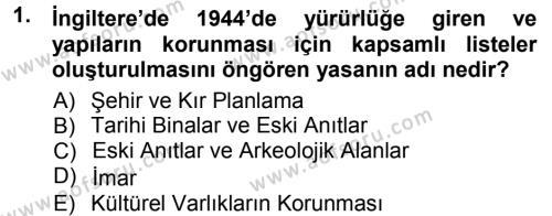 Kültürel Miras ve Turizm Bölümü 1. Yarıyıl Kültürel Miras Mevzuatı Dersi 2013 Yılı Güz Dönemi Ara Sınavı 1. Soru