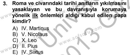 Kültürel Miras ve Turizm Bölümü 1. Yarıyıl Kültürel Miras Mevzuatı Dersi 2013 Yılı Güz Dönemi Ara Sınavı 3. Soru