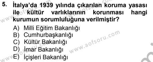 Kültürel Miras ve Turizm Bölümü 1. Yarıyıl Kültürel Miras Mevzuatı Dersi 2013 Yılı Güz Dönemi Ara Sınavı 5. Soru