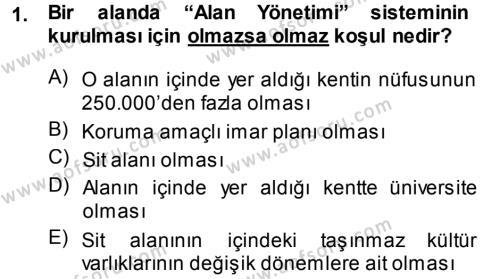 Kültürel Miras ve Turizm Bölümü 1. Yarıyıl Kültürel Miras Mevzuatı Dersi 2014 Yılı Güz Dönemi Dönem Sonu Sınavı 1. Soru