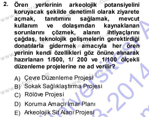 Kültürel Miras ve Turizm Bölümü 1. Yarıyıl Kültürel Miras Mevzuatı Dersi 2014 Yılı Güz Dönemi Dönem Sonu Sınavı 2. Soru