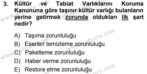 Kültürel Miras ve Turizm Bölümü 1. Yarıyıl Kültürel Miras Mevzuatı Dersi 2014 Yılı Güz Dönemi Dönem Sonu Sınavı 3. Soru