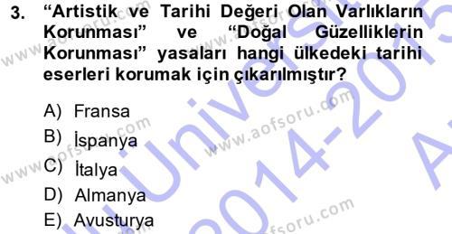 Kültürel Miras ve Turizm Bölümü 1. Yarıyıl Kültürel Miras Mevzuatı Dersi 2015 Yılı Güz Dönemi Ara Sınavı 3. Soru