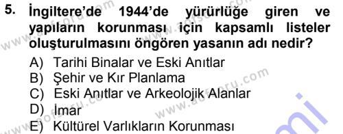 Kültürel Miras ve Turizm Bölümü 1. Yarıyıl Kültürel Miras Mevzuatı Dersi 2015 Yılı Güz Dönemi Ara Sınavı 5. Soru