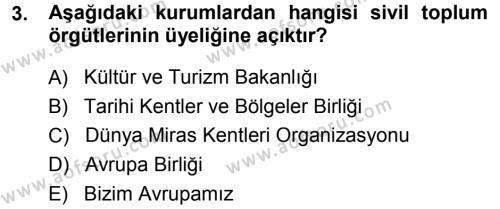 Kültürel Miras ve Turizm Bölümü 1. Yarıyıl Kültürel Miras Mevzuatı Dersi 2015 Yılı Güz Dönemi Dönem Sonu Sınavı 3. Soru