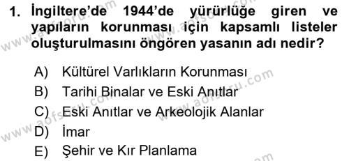 Kültürel Miras ve Turizm Bölümü 1. Yarıyıl Kültürel Miras Mevzuatı Dersi 2016 Yılı Güz Dönemi Dönem Sonu Sınavı 1. Soru