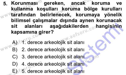Kültürel Miras ve Turizm Bölümü 1. Yarıyıl Kültürel Miras Mevzuatı Dersi 2016 Yılı Güz Dönemi Dönem Sonu Sınavı 5. Soru