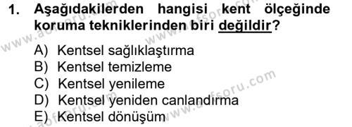 Kültürel Miras ve Turizm Bölümü 2. Yarıyıl Kentsel ve Çevresel Koruma Dersi 2013 Yılı Bahar Dönemi Dönem Sonu Sınavı 1. Soru