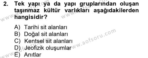 Kültürel Miras ve Turizm Bölümü 2. Yarıyıl Kentsel ve Çevresel Koruma Dersi 2013 Yılı Bahar Dönemi Dönem Sonu Sınavı 2. Soru