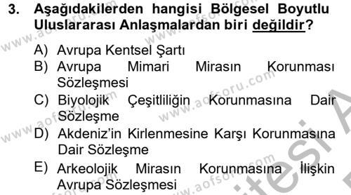 Kültürel Miras ve Turizm Bölümü 2. Yarıyıl Kentsel ve Çevresel Koruma Dersi 2013 Yılı Bahar Dönemi Dönem Sonu Sınavı 3. Soru