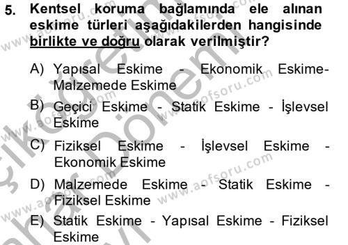 Yerel Yönetimler Bölümü 2. Yarıyıl Kentsel ve Çevresel Koruma Dersi 2014 Yılı Bahar Dönemi Ara Sınavı 5. Soru