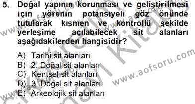 Kültürel Miras ve Turizm Bölümü 2. Yarıyıl Kentsel ve Çevresel Koruma Dersi 2014 Yılı Bahar Dönemi Tek Ders Sınavı 5. Soru