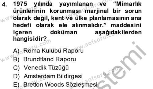 Kültürel Miras ve Turizm Bölümü 2. Yarıyıl Kentsel ve Çevresel Koruma Dersi 2015 Yılı Bahar Dönemi Ara Sınavı 4. Soru