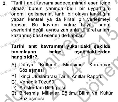 Kültürel Miras ve Turizm Bölümü 2. Yarıyıl Kentsel ve Çevresel Koruma Dersi 2015 Yılı Bahar Dönemi Dönem Sonu Sınavı 2. Soru