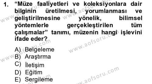 Kültürel Miras ve Turizm Bölümü 2. Yarıyıl Müzecilik ve Sergileme Dersi 2013 Yılı Bahar Dönemi Ara Sınavı 1. Soru