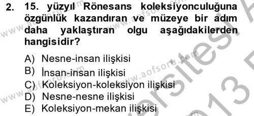 Kültürel Miras ve Turizm Bölümü 2. Yarıyıl Müzecilik ve Sergileme Dersi 2013 Yılı Bahar Dönemi Ara Sınavı 2. Soru