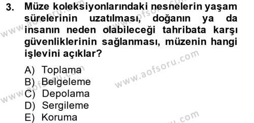 Kültürel Miras ve Turizm Bölümü 2. Yarıyıl Müzecilik ve Sergileme Dersi 2013 Yılı Bahar Dönemi Ara Sınavı 3. Soru