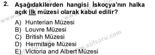 Kültürel Miras ve Turizm Bölümü 2. Yarıyıl Müzecilik ve Sergileme Dersi 2013 Yılı Bahar Dönemi Dönem Sonu Sınavı 2. Soru