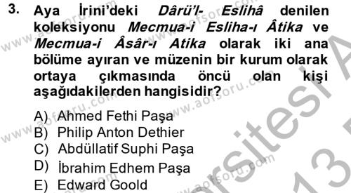 Kültürel Miras ve Turizm Bölümü 2. Yarıyıl Müzecilik ve Sergileme Dersi 2013 Yılı Bahar Dönemi Dönem Sonu Sınavı 3. Soru