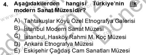 Kültürel Miras ve Turizm Bölümü 2. Yarıyıl Müzecilik ve Sergileme Dersi 2013 Yılı Bahar Dönemi Dönem Sonu Sınavı 4. Soru