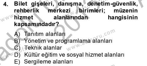 Kültürel Miras ve Turizm Bölümü 2. Yarıyıl Müzecilik ve Sergileme Dersi 2014 Yılı Bahar Dönemi Ara Sınavı 4. Soru