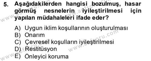 Kültürel Miras ve Turizm Bölümü 2. Yarıyıl Müzecilik ve Sergileme Dersi 2014 Yılı Bahar Dönemi Ara Sınavı 5. Soru