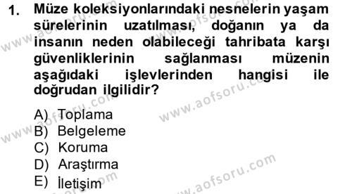 Kültürel Miras ve Turizm Bölümü 2. Yarıyıl Müzecilik ve Sergileme Dersi 2014 Yılı Bahar Dönemi Dönem Sonu Sınavı 1. Soru