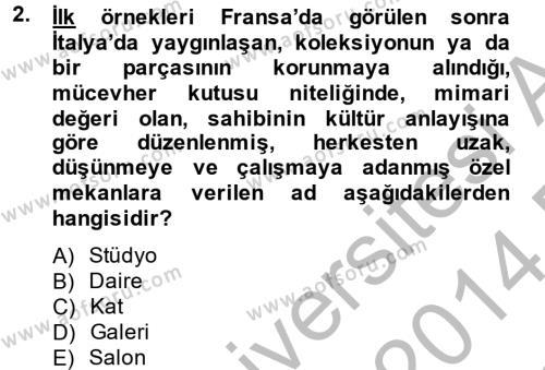 Kültürel Miras ve Turizm Bölümü 2. Yarıyıl Müzecilik ve Sergileme Dersi 2014 Yılı Bahar Dönemi Dönem Sonu Sınavı 2. Soru