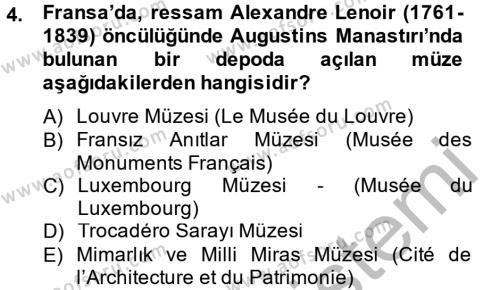 Kültürel Miras ve Turizm Bölümü 2. Yarıyıl Müzecilik ve Sergileme Dersi 2014 Yılı Bahar Dönemi Dönem Sonu Sınavı 4. Soru