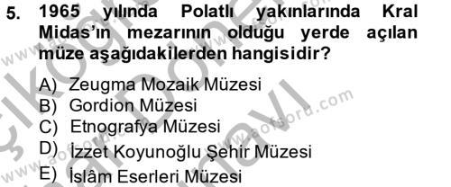 Kültürel Miras ve Turizm Bölümü 2. Yarıyıl Müzecilik ve Sergileme Dersi 2014 Yılı Bahar Dönemi Dönem Sonu Sınavı 5. Soru