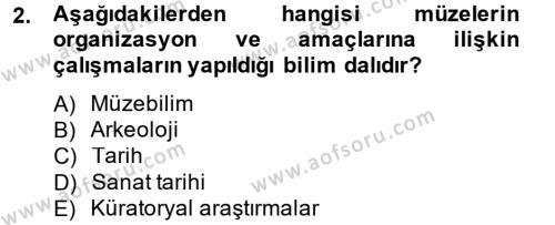 Kültürel Miras ve Turizm Bölümü 2. Yarıyıl Müzecilik ve Sergileme Dersi 2015 Yılı Bahar Dönemi Ara Sınavı 2. Soru
