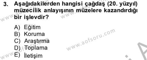 Kültürel Miras ve Turizm Bölümü 2. Yarıyıl Müzecilik ve Sergileme Dersi 2015 Yılı Bahar Dönemi Ara Sınavı 3. Soru