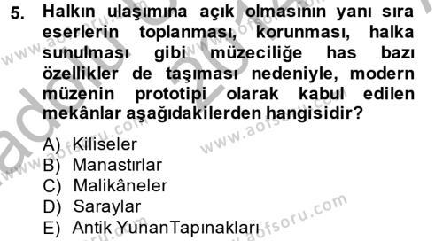 Kültürel Miras ve Turizm Bölümü 2. Yarıyıl Müzecilik ve Sergileme Dersi 2015 Yılı Bahar Dönemi Ara Sınavı 5. Soru