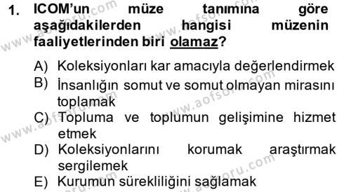 Kültürel Miras ve Turizm Bölümü 2. Yarıyıl Müzecilik ve Sergileme Dersi 2015 Yılı Bahar Dönemi Dönem Sonu Sınavı 1. Soru