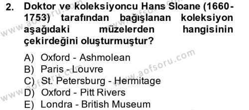 Kültürel Miras ve Turizm Bölümü 2. Yarıyıl Müzecilik ve Sergileme Dersi 2015 Yılı Bahar Dönemi Dönem Sonu Sınavı 2. Soru