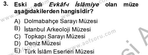 Kültürel Miras ve Turizm Bölümü 2. Yarıyıl Müzecilik ve Sergileme Dersi 2015 Yılı Bahar Dönemi Dönem Sonu Sınavı 3. Soru