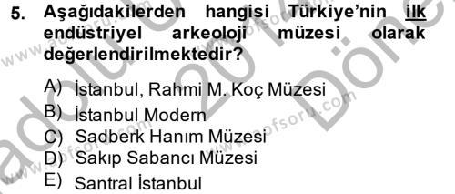 Kültürel Miras ve Turizm Bölümü 2. Yarıyıl Müzecilik ve Sergileme Dersi 2015 Yılı Bahar Dönemi Dönem Sonu Sınavı 5. Soru