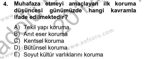 Yerel Yönetimler Bölümü 2. Yarıyıl Restorasyon ve Koruma İlkeleri Dersi 2013 Yılı Bahar Dönemi Ara Sınavı 4. Soru