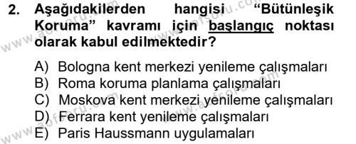 Kültürel Miras ve Turizm Bölümü 2. Yarıyıl Restorasyon ve Koruma İlkeleri Dersi 2013 Yılı Bahar Dönemi Dönem Sonu Sınavı 2. Soru