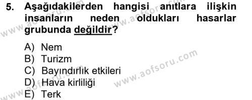 Kültürel Miras ve Turizm Bölümü 2. Yarıyıl Restorasyon ve Koruma İlkeleri Dersi 2013 Yılı Bahar Dönemi Dönem Sonu Sınavı 5. Soru