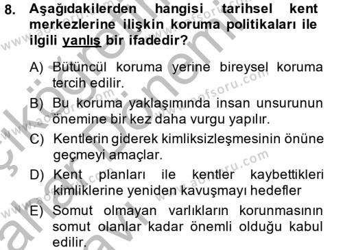 Restorasyon ve Koruma İlkeleri Dersi 2013 - 2014 Yılı (Vize) Ara Sınavı 8. Soru