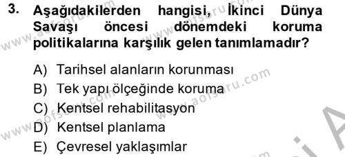 Restorasyon ve Koruma İlkeleri Dersi 2013 - 2014 Yılı Dönem Sonu Sınavı 3. Soru