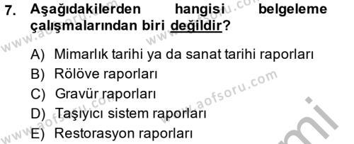 Restorasyon ve Koruma İlkeleri Dersi 2013 - 2014 Yılı (Final) Dönem Sonu Sınavı 7. Soru
