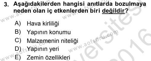 Restorasyon ve Koruma İlkeleri Dersi 2015 - 2016 Yılı (Final) Dönem Sonu Sınavı 3. Soru