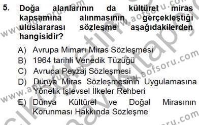 Yerel Yönetimler Bölümü 3. Yarıyıl Kültürel Miras Yönetimi Dersi 2013 Yılı Güz Dönemi Ara Sınavı 5. Soru