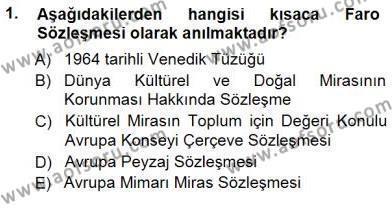 Yerel Yönetimler Bölümü 3. Yarıyıl Kültürel Miras Yönetimi Dersi 2013 Yılı Güz Dönemi Dönem Sonu Sınavı 1. Soru