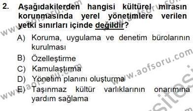 Kültürel Miras ve Turizm Bölümü 3. Yarıyıl Kültürel Miras Yönetimi Dersi 2013 Yılı Güz Dönemi Dönem Sonu Sınavı 2. Soru