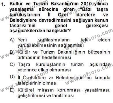 Yerel Yönetimler Bölümü 3. Yarıyıl Kültürel Miras Yönetimi Dersi 2014 Yılı Güz Dönemi Ara Sınavı 1. Soru